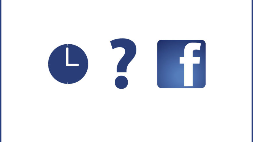 Choose the Best Time to Post on Facebook [Use this Guide before Publishing!]